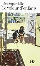 Le voleur d'enfants by Jules Supervielle