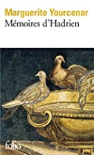 Mémoires d'Hadrien by Marguerite Yourcenar