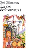 Oldenbourg, Zoe: Joie Des Pauvres (Folio) (French Edition)