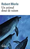 Merle, Robert: Animal Doue de Raison (Folio) (French Edition)