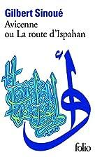 Avicenne ou la route d'Ispahan by Gilbert…