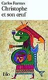 Fuentes, Carlos: Christophe Et Son Oeuf (Folio) (French Edition)