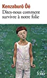 OE, Kenzaburo: Dites Nous Comm Survivr (Folio) (French Edition)