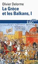 La Grèce et les Balkans (Tome 1): Du…