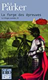 Parker, K.: Forge Des Epreuves (Folio Science Fiction) (French Edition)