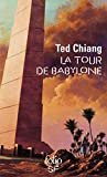 Chiang, Ted: Tour de Babylone (Folio Science Fiction) (French Edition)