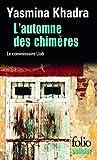 Khadra, Yasmina: Automne Des Chimeres (Folio Policier) (French Edition)