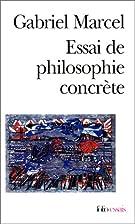 Essai de philosophie concrète by Gabriel…
