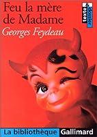Feu LA Mere De Madame (French Edition) by…