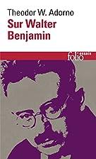 Sur Walter Benjamin by Theodor W. Adorno