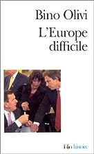 L'Europe difficile : Histoire politique…