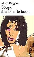 Soupe à la tête de bouc by Milan Dargent