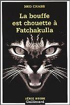 Bouffe Est Chouette (Serie Noire 2) by Ned…