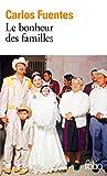 Fuentes, Carlos: Bonheur Des Familles (Folio) (French Edition)