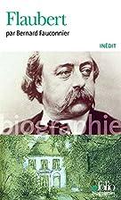 Flaubert (French Edition) by Bernard…