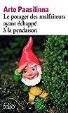 Paasilinna, Arto: Le Potager DES Malfaiteurs Ayant Echappe a LA Pendaison (French Edition)