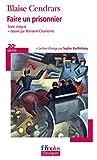 Cendrars, Blaise: Faire UN Prisonnier (French Edition)