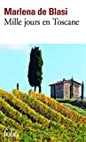 De Blasi, Marlena: Mille Jours En Toscane (French Edition)
