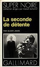 La Seconde de détente by Oliver Jacks