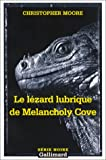 Moore, Christopher: Le Lézard lubrique de Melancholy Cove (French Edition)