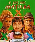 Graham, Alison: Je joue avec Matilda (French Edition)