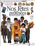 Kindersley, Anabel: Nos fêtes préférées (French Edition)