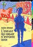 Dhôtel, André: L'enfant qui disait n'importe quoi (French Edition)