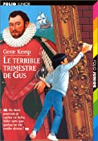 Le terrible trimestre de Gus by Gene Kemp