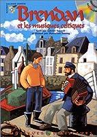 Brendan et les musiques celtiques by Gabriel…
