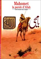 Mahomet : La Parole d'Allah by Anne-Marie…