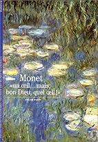 Monet, un oeil, mais bon dieu, quel oeil!…