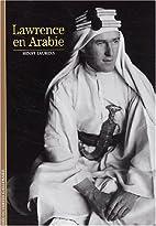 Lawrence en Arabie by Henry Laurens