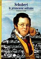Franz Schubert : Le promeneur solitaire by…
