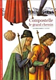 Barral I Altet, Xavier: Compostelle: Le Grand Chemin (French Edition)