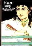 """Cachin, Françoise: Manet: """"J'ai fait ce que j'ai vu"""" (French Edition)"""