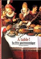 A table ! La fête gastronomique by Anthony…