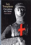 Pernoud, Régine: Les Templiers: Chevaliers du Christ (French Edition)