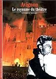 Baecque, Antoine de: Avignon: Le royaume du théâtre (French Edition)
