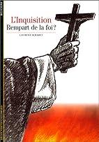 L'Inquisition : Rempart de la foi ? by…