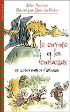 Le coyote et les corbeaux et autres contes…