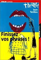 Finissez vos phrases! by Jean Tardieu