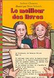 Clements, Andrew: Le Meilleur des livres (French Edition)