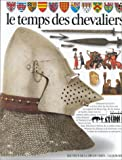 Christopher Gravett: Le Temps des Chevaliers