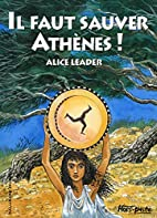 Il faut sauver Athenes ! (French Edition) by…