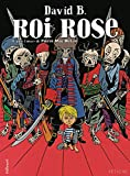 David B.: Roi Rose (French Edition)