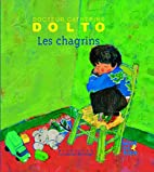 Les chagrins by Catherine Dolto