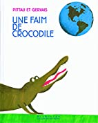 UNE FAIM DE CROCODILE by Francesco Pittau
