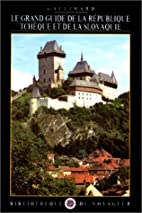 Le grand guide de la République tchèque et…