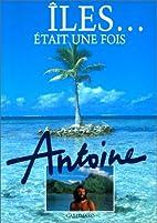 Iles était une fois by Antoine Muraccioli