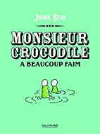 Monsieur Crocodile a beaucoup faim by Joann…